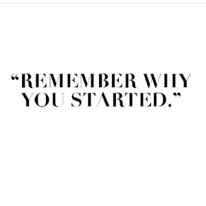 Y you started